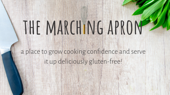 The Marching Apron - a place to grow cooking confidence and serve it up gluten-free!